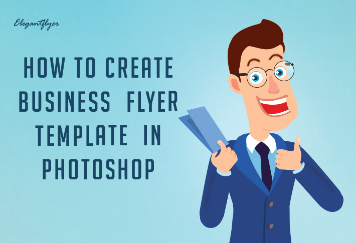 tutorial how to create a business flyer template in photoshop by