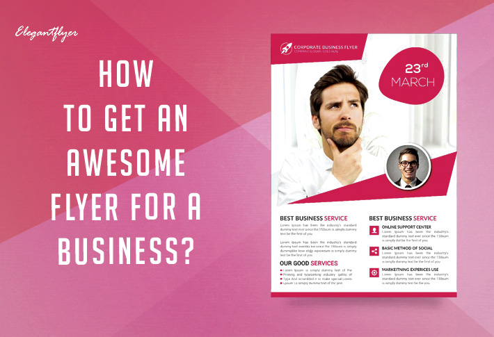 How to Get an Awesome Flyer for a Business?