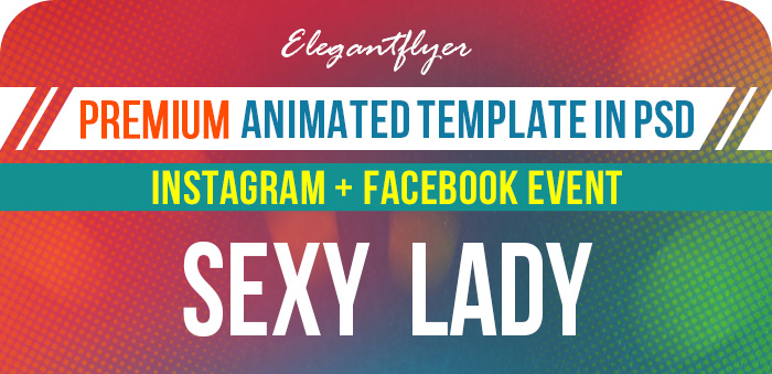 Sexy Lady – Animated Instagram + Facebook Flyer Template