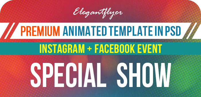 Special Show – Animated Instagram Stories + Instagram Post + Facebook Cover