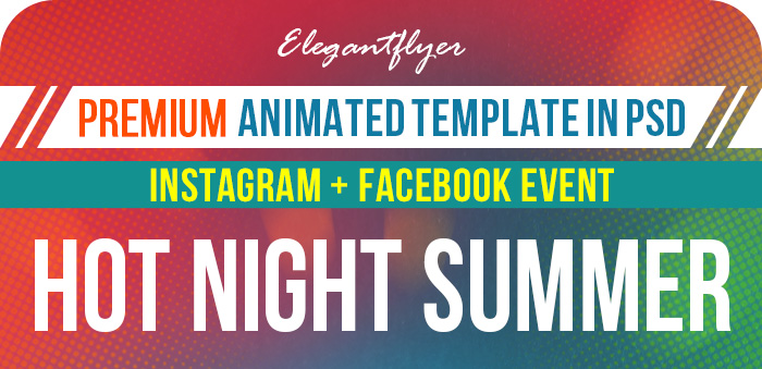 Summer Hot Night – Animated Instagram Stories + Instagram Post + Facebook Cover