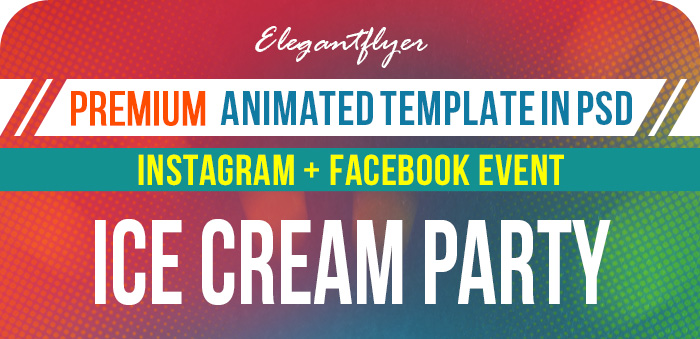 Ice Cream Party – Animated Instagram Stories + Instagram Post + Facebook Cover