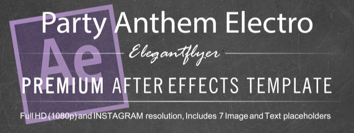 Party Anthem Electro After Effects Template