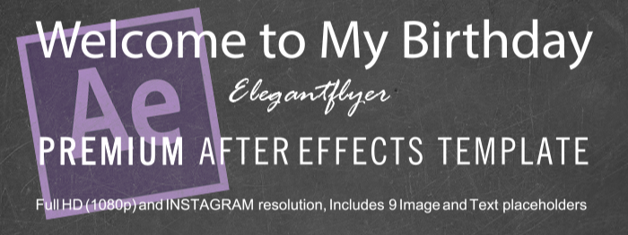 Welcome to my birthday After Effects Template